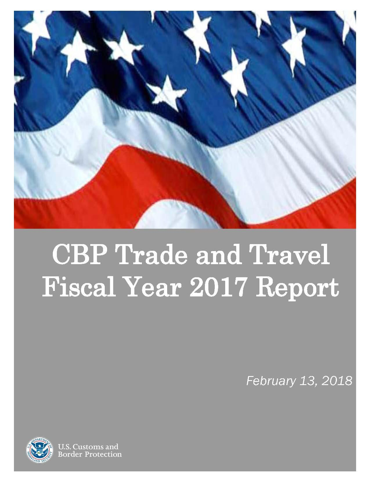 CBP Trade and Travel Fiscal Year 2017 Report | U.S. Customs ...