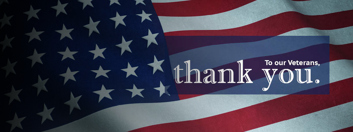 To Our Veterans, Thank You. American flag in the background.