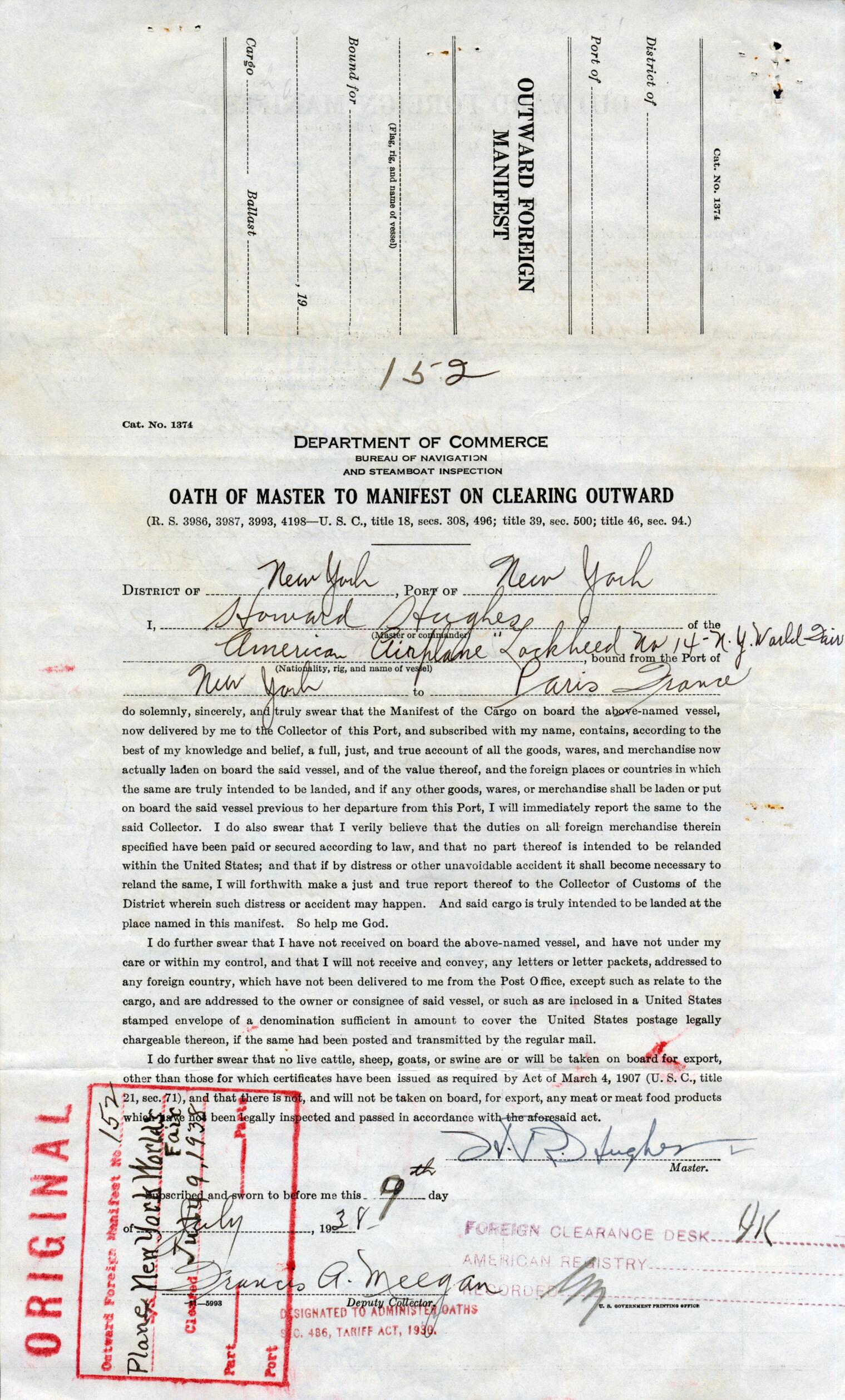 """Manifest No. 152 was issued on July 9, 1938 for Howard Hughes, whose signature appears as Master. The full name of the plane was """"New York World's Fair 1939."""" Grover Whalen, president of the Fair, backed the trip as a way to invite other nations to participate. Rumors of the flight hit the newspapers over a week before, with reports that the Department of Commerce granted Hughes a permit from New York to Paris."""