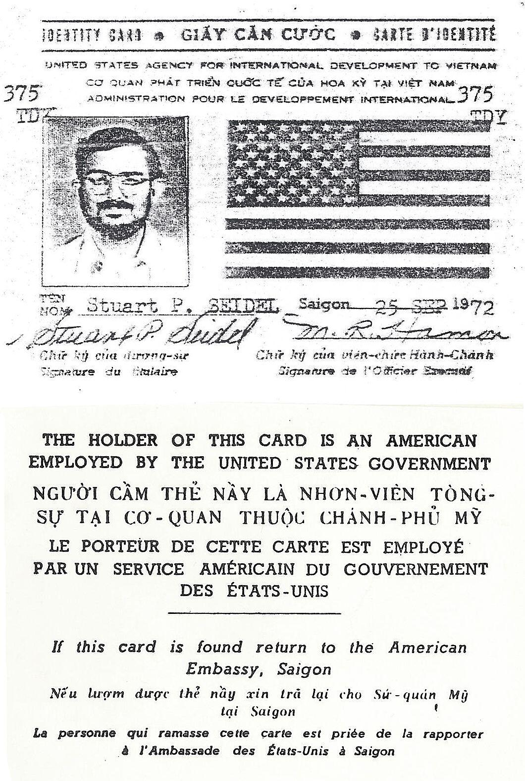 As an attorney in the Chief Counsel's office at Customs headquarters in Washington, Stuart P. Seidel was invited to Saigon in 1972 to review the draft customs code of the Republic of Vietnam. He worked with Officer Nguyen Tan Thanh to study the laws and suggest modifications. Most of the recommendations in his final 56-page report were adopted in the new Vietnamese Customs Code. This image is from a photocopy of Mr. Seidel's Vietnam identification card; the original was turned in when he left the country. (Courtesy Stuart P. Seidel)