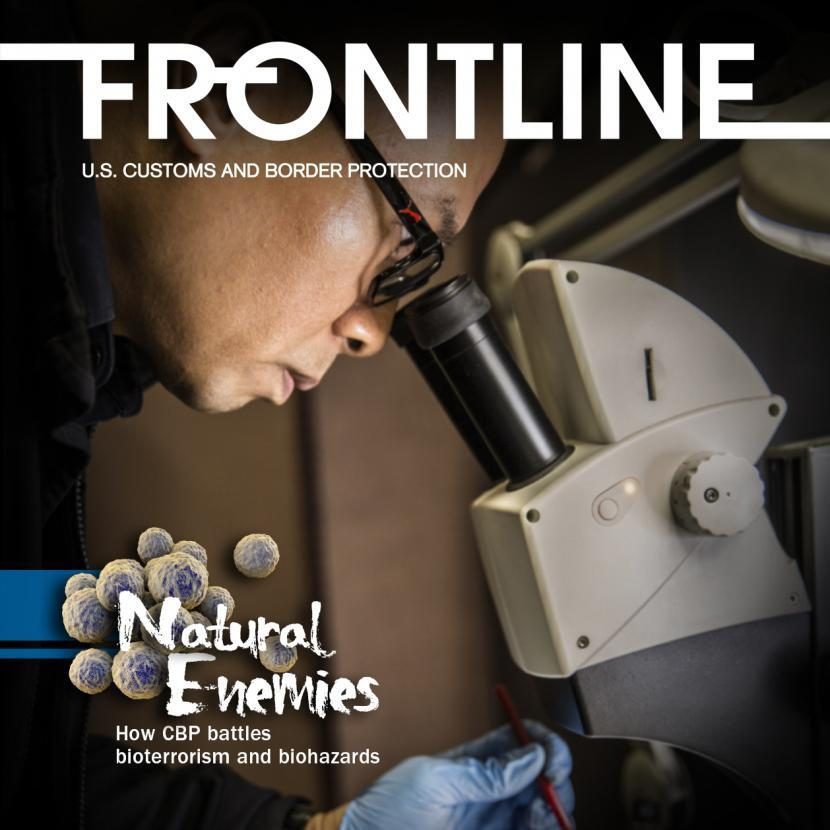 Natural Enemies How CBP battles bioterrorism and biohazards