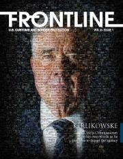 Frontline Cover - Volume 9, Issue 1, Kerlikowske CBP's Commissioner in his own words as he prepares to depart the agency