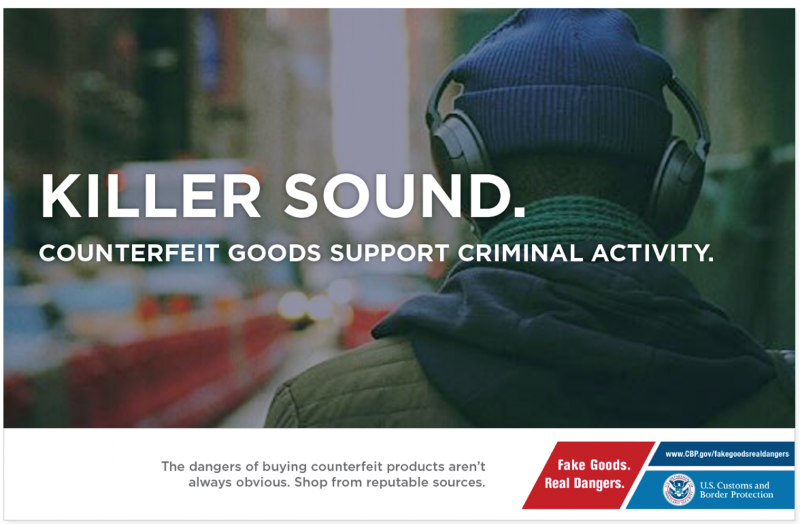 "Killer sound ad from CBP's ""Fake Goods. Real Dangers."" campaign"