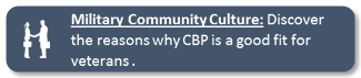 Military Community Culture: Discover the reasons why CBP is a good fit for veterans.
